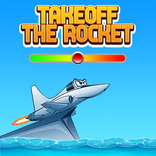 Takeoff The Rocket